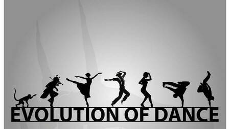 EVOLUTION OF DANCE